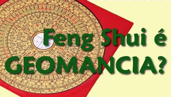 Feng Shui é Geomancia?